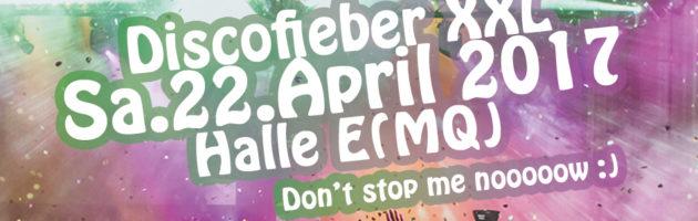 Discofieber XXL 22.April, nach Ostern sehen wir uns wieder :)