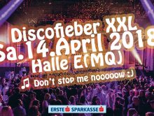 Discofieber XXL am 14.April – Don't stop me noooow :)